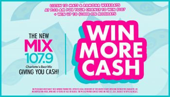 More Cash With MIX107.9 Contest_RD Charlotte WLNK_May 2021